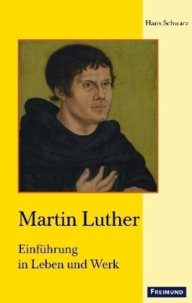 a book on Martin Luther by Prof. Hans Schwarz